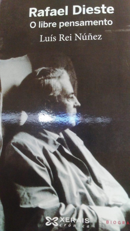 RAFAEL DIESTE. O LIBRE PENSAMENTO – Luís Rei núñez