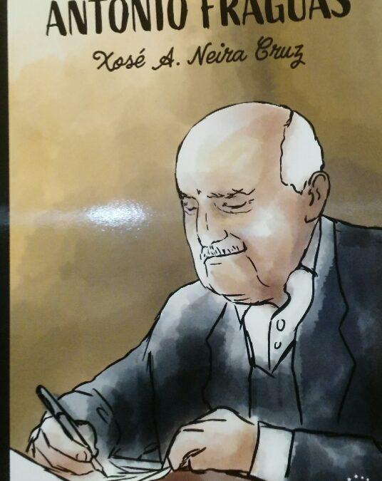 AS VIDAS DE….ANTONIO FRAGUAS – Xosé A. Neira Cruz