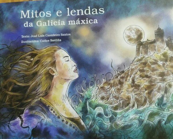 MITOS E LENDAS DA GALICIA MÁXICA -José L. Casteleiro / Carlos Sardiña